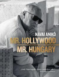 Návai Anikó: Mr. Hollywood / Mr. Hungary -  (Könyv)