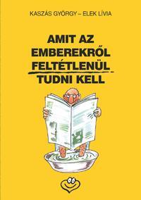 Kaszás György, Elek Lívia: Amit az emberekről feltétlenül tudni kell -  (Könyv)
