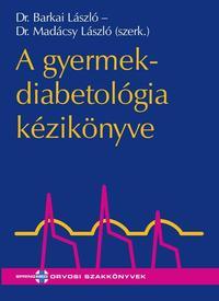 Dr Barkai László: A gyermekdiabetológia kézikönyve -  (Könyv)