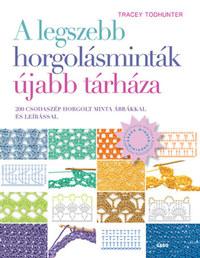 Tracey Todhunter: A legszebb horgolásminták újabb tárháza - 200 csodaszép horgolt minta ábrákkal és leírással -  (Könyv)