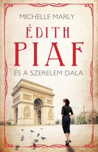 Michelle Marly: Édith Piaf és a szerelem dala -  (Könyv)