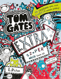 Liz Pichon: Extra szuper nasik (nem is) - Tom Gates 5 és fél -  (Könyv)