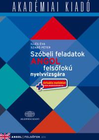 Illés Éva, Szabó Péter: Szóbeli feladatok angol felsőfokú nyelvvizsgára -  (Könyv)