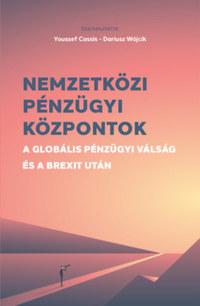 Nemzetközi pénzügyi központok - A globális pénzügyi válság és a Brexit után -  (Könyv)