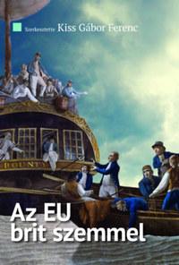 Kiss Gábor Ferenc: Az EU brit szemmel - A Review of the Balance of Competences brit tanulmánysorozat összegző kivonata -  (Könyv)