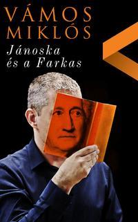 Vámos Miklós: Jánoska és a Farkas -  (Könyv)