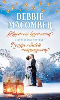 Debbie Macomber: Kisvárosi karácsony + Postán rendelt menyasszony -  (Könyv)