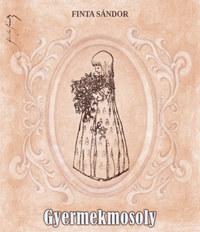 Finta Sándor: Gyermekmosoly -  (Könyv)