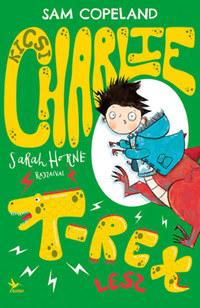 Sam Copeland: Kicsi Charlie T-Rex lesz -  (Könyv)