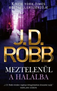 J.D. Robb: Meztelenül a halálba -  (Könyv)