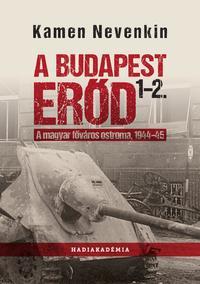 Kamen Nevenkin: A Budapest Erőd 1-2. - A magyar főváros ostroma, 1944-45 -  (Könyv)