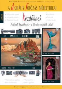 Enczi Zoltán, Richard Keating: A digitális fotózás műhelytitkai kezdőknek - 2020 - Fotósuli kezdőknek - a látványos fotók titkai -  (Könyv)