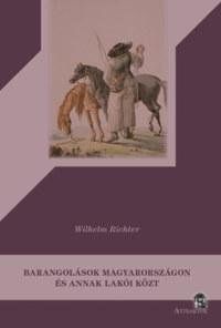 Wilhelm Richter: Barangolások Magyarországon és annak lakói közt -  (Könyv)