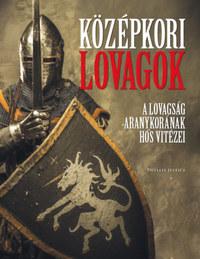 Phyllis Jestice: Középkori lovagok - A lovagság aranykorának hős vitézei -  (Könyv)