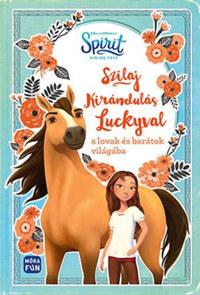 Suzanne Selfors: Szilaj - Kirándulás Luckyval a lovak és barátok világába -  (Könyv)