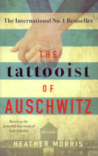 Heather Morris: The Tattooist of Auschwitz -  (Könyv)