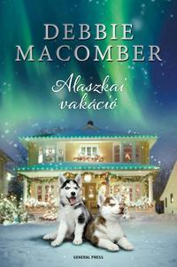 Debbie Macomber: Alaszkai vakáció -  (Könyv)