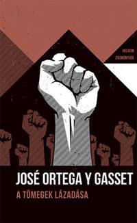 José Ortega Y Gasset: A tömegek lázadása - Helikon Zsebkönyvek 79. -  (Könyv)