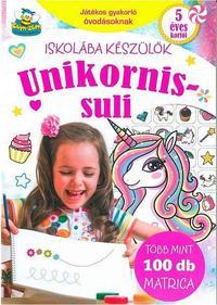 Unikornissuli - Iskolába készülök - Játékos gyakorló óvodásoknak -  (Könyv)