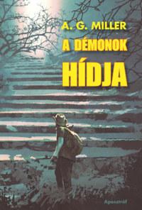 A. G. Miller: A démonok hídja -  (Könyv)