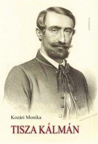 Kozári Mónika: Tisza Kálmán -  (Könyv)