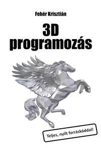 Fehér Krisztián: 3D programozás -  (Könyv)