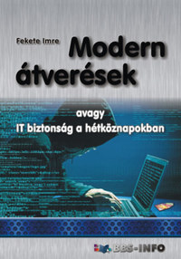 Fekete Imre: Modern átverések - avagy IT biztonság a hétköznapokban -  (Könyv)