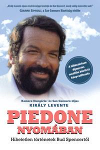 Király Levente: Piedone nyomában - Hihetetlen történetek Bud Spencertől -  (Könyv)