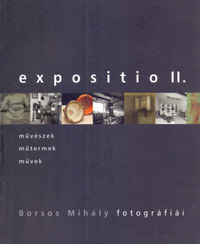 Expositio II. - Borsos Mihály fotográfiái -  (Könyv)