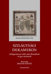 Magyar Zoltán: Szilágysági dekameron - Szilágysámsoni tréfás népi elbeszélések és igaz történetek -  (Könyv)