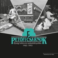 A Petőfi Csarnok - Ifjúsági kultúra és szabadidő-politika 1985-1993 -  (Könyv)