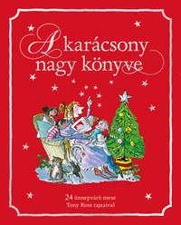 A karácsony nagy könyve - 24 ünnepváró mese -  (Könyv)
