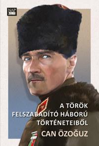 Can Özoguz: A török felszabadító háború történeteiből -  (Könyv)