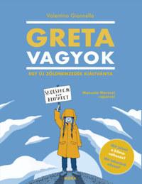 Valentina Giannella: Greta vagyok - Egy új, zöld nemzedék kiáltványa -  (Könyv)