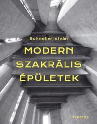 Schneller István: Modern szakrális épületek -  (Könyv)