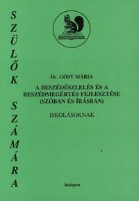 Dr. Gósy Mária: A beszédészlelés és a beszédmegértés fejlesztése (szóban és írásban) iskolásoknak - Szülők számára -  (Könyv)