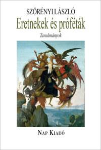Szörényi László: Eretnekek és próféták - Tanulmányok -  (Könyv)