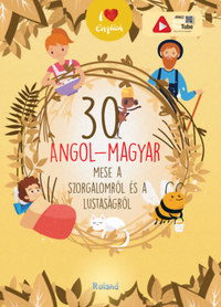 30 angol-magyar mese a szorgalomról és a lustaságról -  (Könyv)