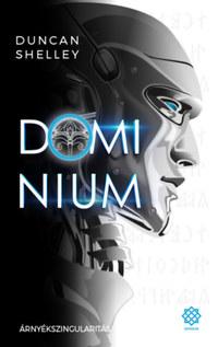 Duncan Shelley: Árnyékszingularitás - Domínium 1. -  (Könyv)