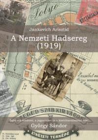 György Sándor: Jankovich Arisztid - A Nemzeti Hadsereg (1919) -  (Könyv)