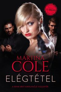 Martina Cole: Elégtétel -  (Könyv)