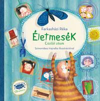 Farkasházi Réka: Életmesék - CD melléklettel - Családi album -  (Könyv)