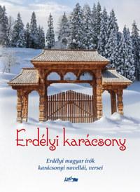 Erdélyi karácsony - Erdélyi magyar írók karácsonyi novellái, versei -  (Könyv)