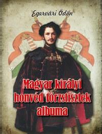 Egervári Ödön: Magyar királyi honvéd törzstisztek albuma - 51 arczképpel és életrajzzal -  (Könyv)