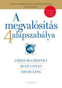 Sean Covey, Chris McChesney, Jim Huling: A megvalósítás  4 alapszabálya - 4 DX -  (Könyv)