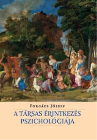 Forgács József: A társas érintkezés pszichológiája -  (Könyv)