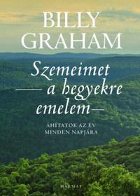 Billy Graham: Szemeimet a hegyekre emelem - Áhítatok az év minden napjára -  (Könyv)