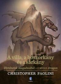 Christopher Paolini: A villa, a boszorkány és a sárkány - Történetek Alagaësiából - I. kötet: Eragon -  (Könyv)