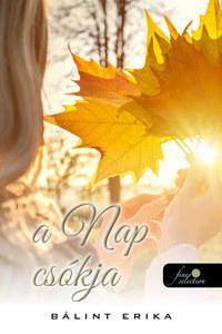 Bálint Erika: A nap csókja -  (Könyv)