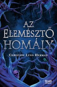 Christine Lynn Herman: Az elemésztő homály -  (Könyv)